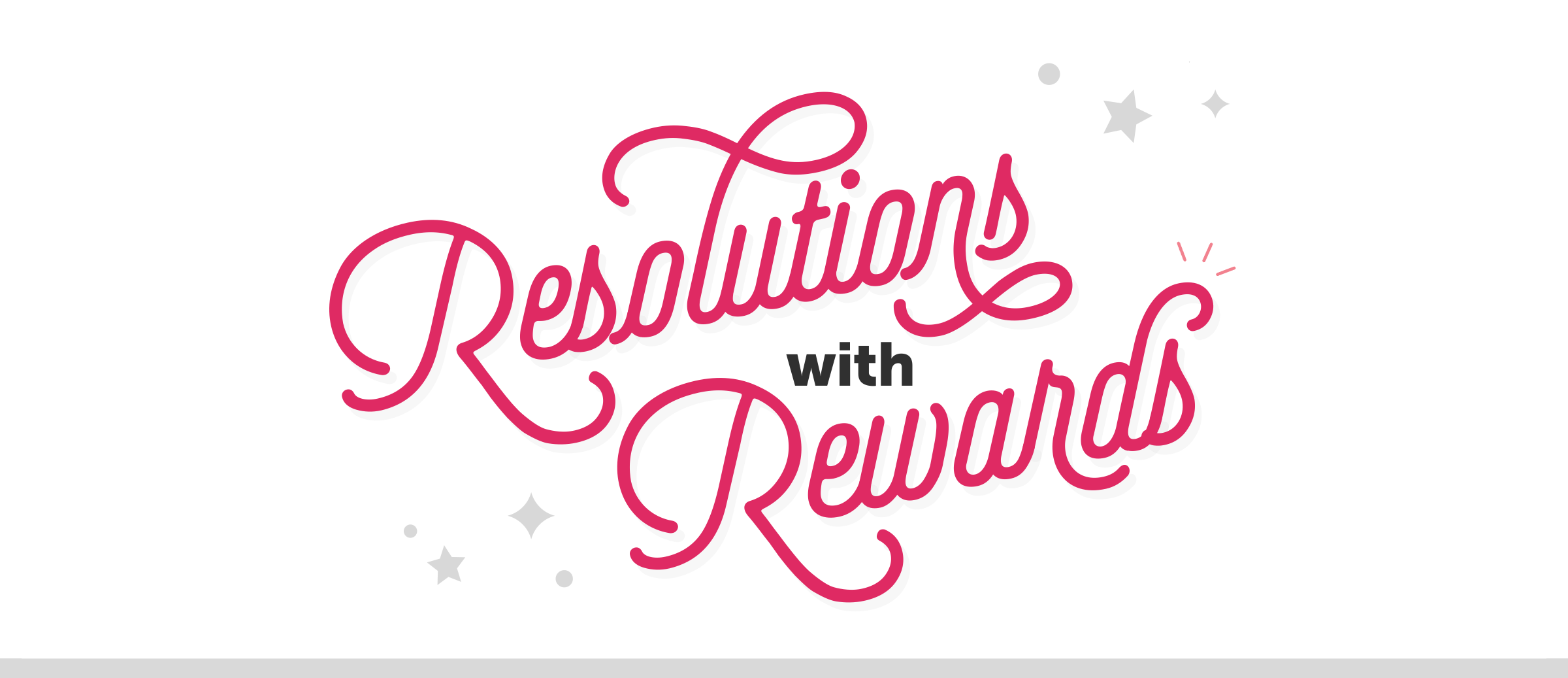 Resolutions with Rewards